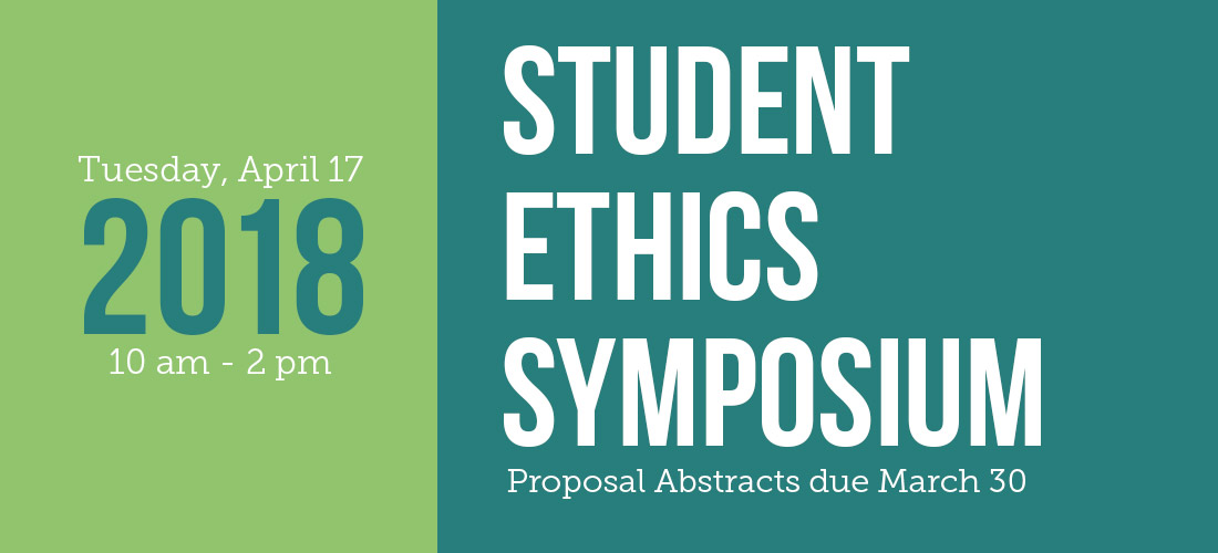 2018 Student Ethics Symposium April 17