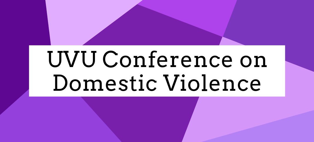 UVU Conference on Domestic Violence