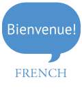 Text bubble that says: Bienvenue! Coming out of the word French