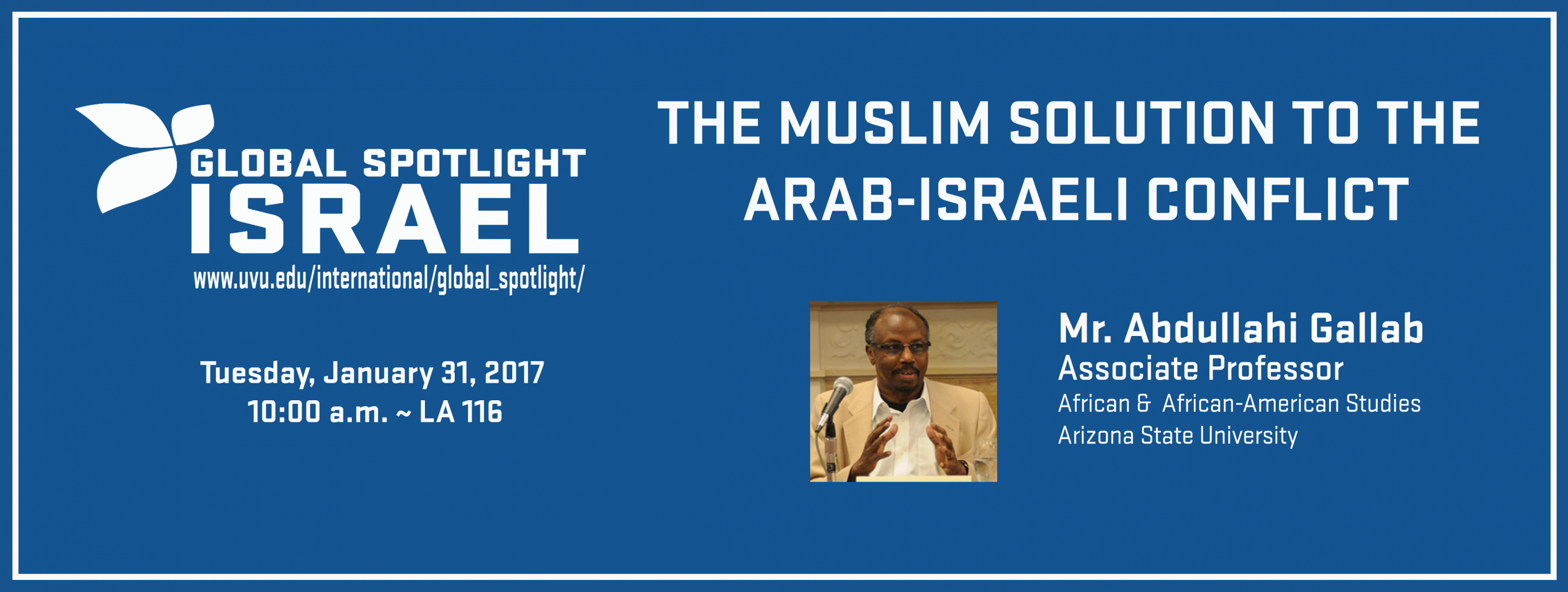 DR. ABDULLAHI GALLAB: THE MUSLIM SOLUTION TO THE ARAB - ISRAELI CONFLICT