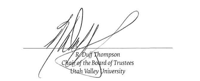 Signature of R. Duff Thompson, Chair of Board of Trustees Utah Valley University