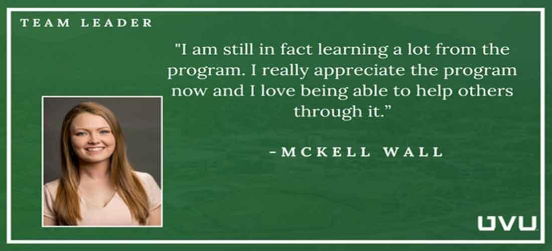 """I am still in fact learning a lot from the program.  I really appreciate the program and now I love being able to help others through it."" -Mckell Wall"