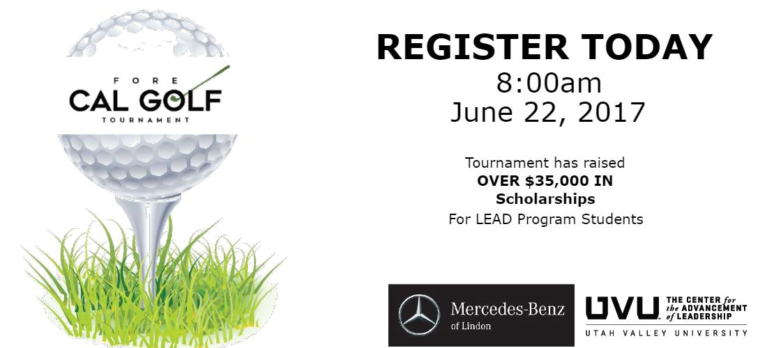 Fore CAL Golf Tournament. Register today 8:00 AM June 22, 2017. Tournament has raised over $35,000 in scholarships for LEAD Program Students