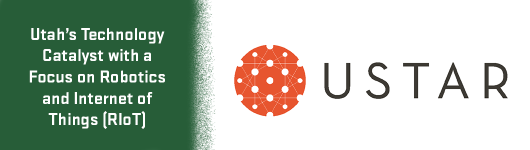 USTAR logo on right with green background on left that says utah's technology catalyst with a focus on robotics and internet of things (RIoT)