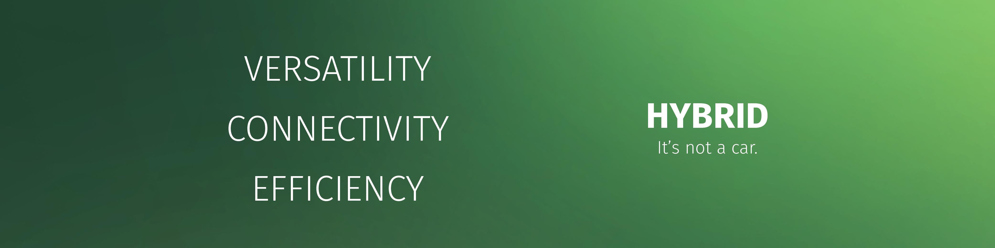 Versatility, Connectivity, Efficiency.