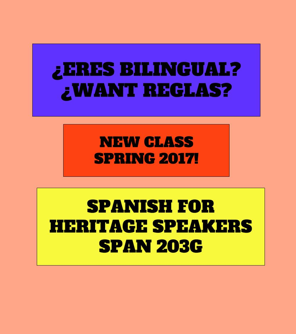 New Class Spring 2017. Spanish for Heritage Speakers Span 203G