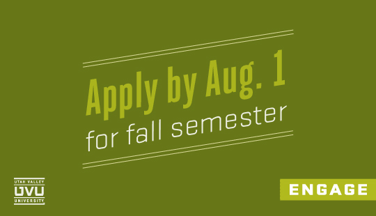 A new semester starts soon at UVU. Apply by Aug. 1 and join us!