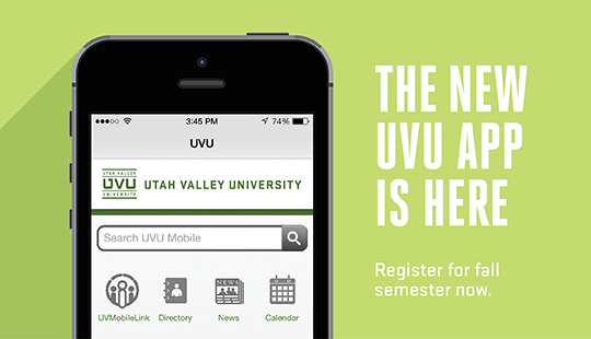 Stay connected, get the latest info and register with the new UVU app.