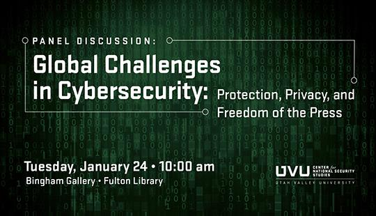 """UVU and the National Cyber Security Alliance are bringing together distinguished leaders in cybersecurity, law, and the media on Tuesday, January 24 for a special panel, """"Global Challenges in Cybersecurity: Protection, Privacy and Freedom of the Press."""""""