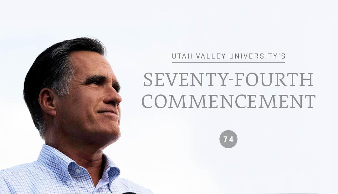Mitt Romney will speak at UVU's 74th annual commencement ceremony on April 30. Please click through for ticketing and seating information.
