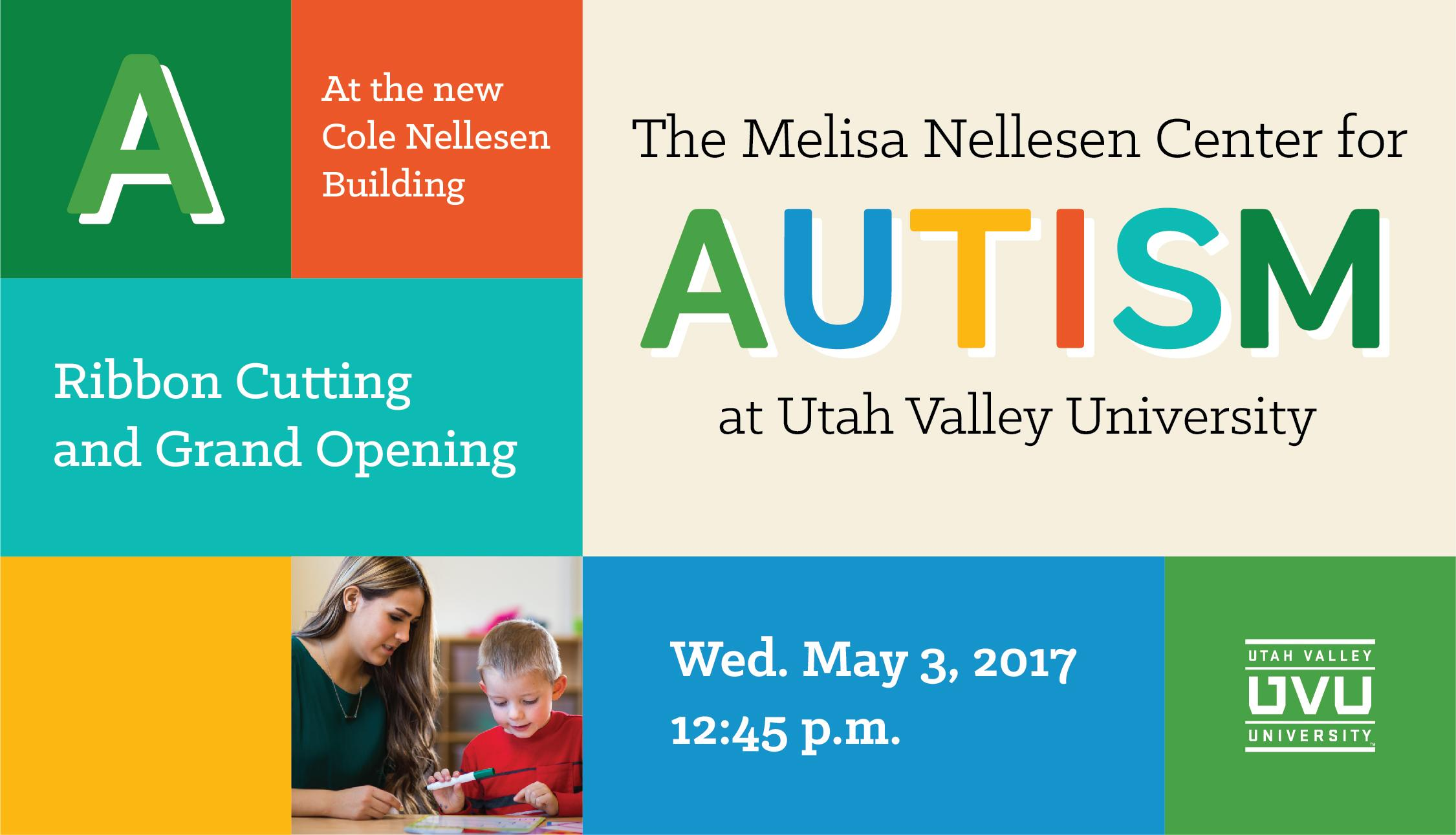 Utah Valley University will hold a ribbon cutting and grand opening for the new Cole Nellesen Building, which will house the Melisa Nellesen Center for Autism, on Wednesday, May 3 at 12:45 p.m.
