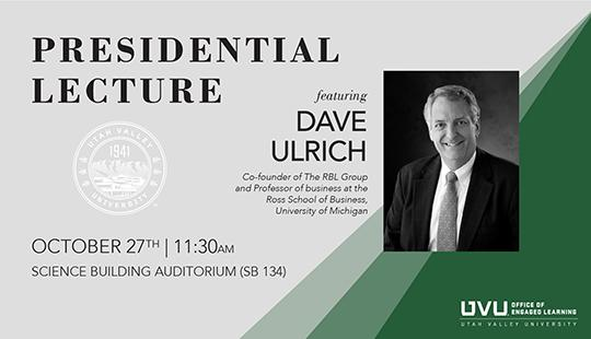 Award-winning author and business professor Dave Ulrich will speak as part of UVU's Presidential Lecture Series on Oct. 27 in the Science Building auditorium.