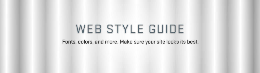 The Web Style Guide has information about designing department websites.