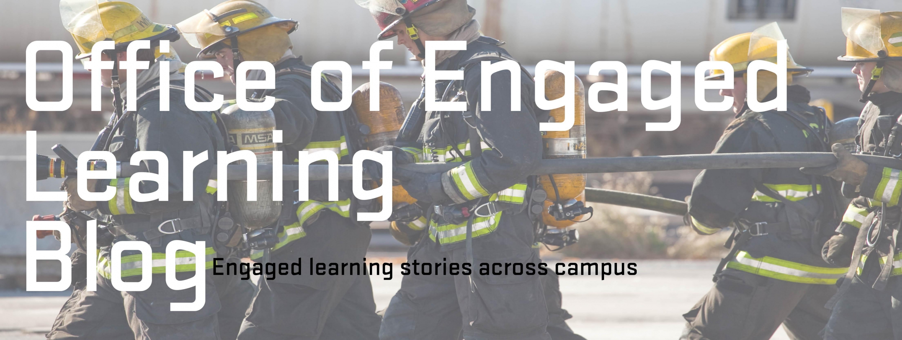 Office of Engaged Learning Blog slider, firefighter image