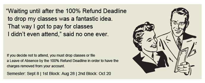 Drop classes by the 100% Refund Deadline
