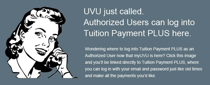 Authorized users can access Tuition Payment PLUS without logging into myUVU.