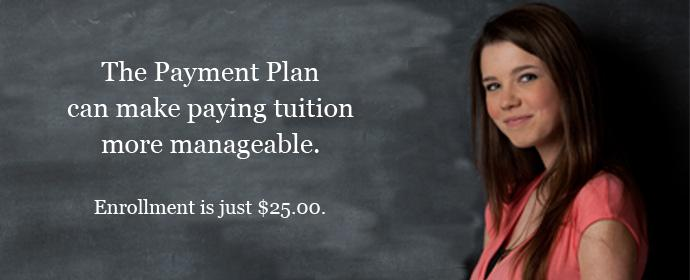 Payment plan for paying tuition.