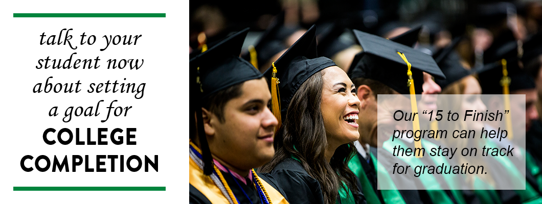 Talk to your student about setting a goal for college completion.