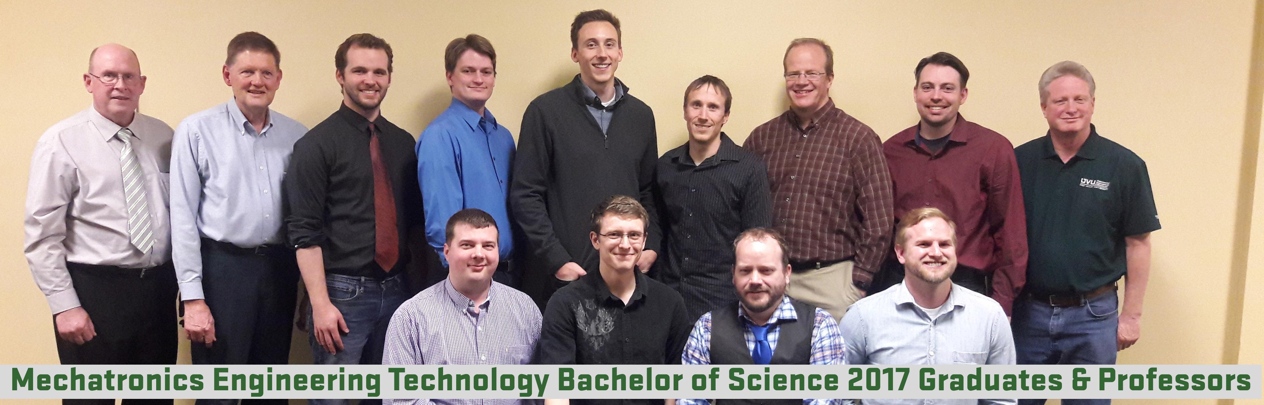 Mechatronics Engineering Technology Bachelor of Science 2017 Graduates & Professors