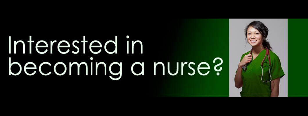 Interested in becoming a Nurse?