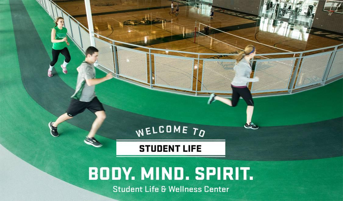 Student Life and Wellness Center - Body, Mind, Spirit