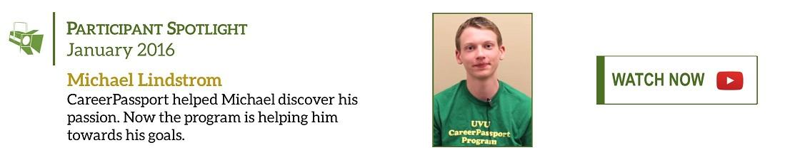 Michael Lindstrom, January's Participant Spotlight, discovered his passion through CareerPassport. Now the program is helping him towards his goals.