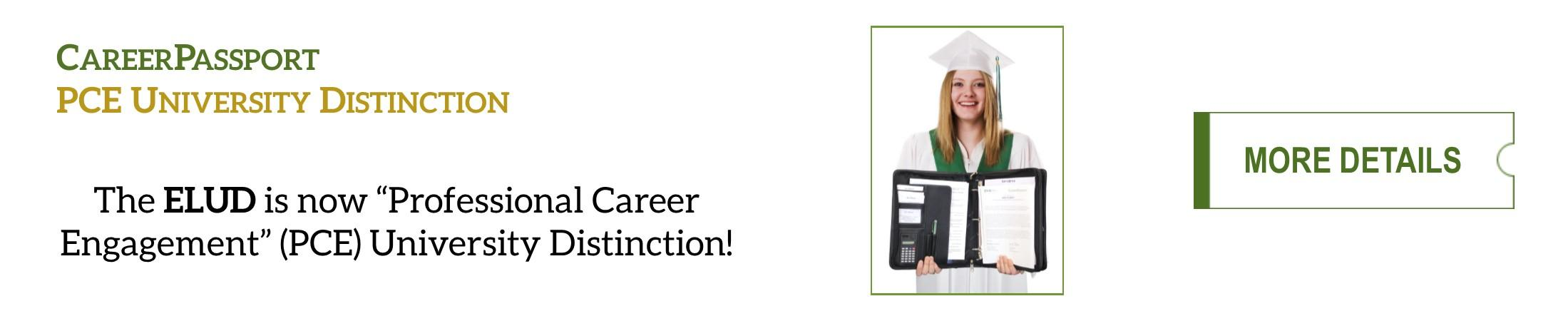 "The ELUD is now the ""Professional Career Engagement"" (PCE) University Distinction! Click for more details."