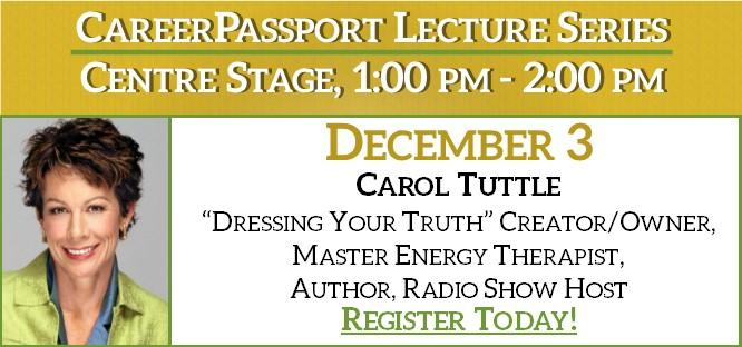 "CareerPassport Lecture Series - Carol Tuttle from ""Dressing Your Truth"" - Register Today!"