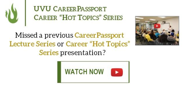 "Missed a previous CareerPassport Lecture Series or Career ""Hot Topics"" Series presentation? Watch them now on YouTube!"