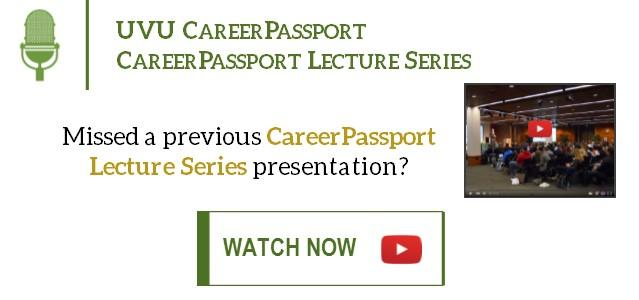 Missed a previous CareerPassport Lecture Series presentation? Watch them all now on YouTube!