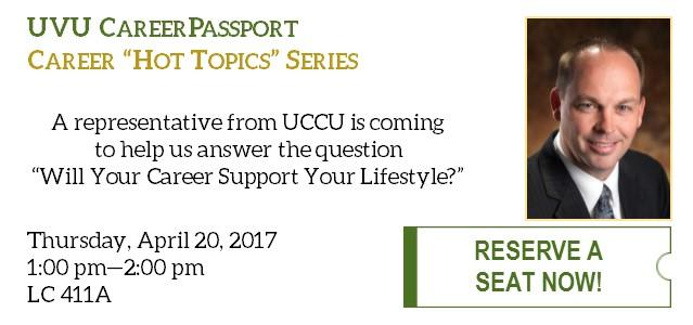 "A representative of UCCU is coming to help us answer the question: ""Will your career support your lifestyle?"""