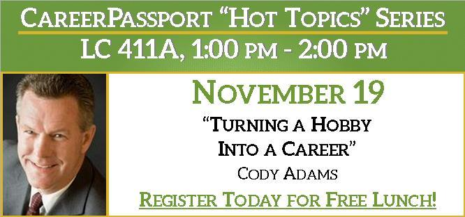 "CareerPassport ""Hot Topics"" Series - ""Turning a Hobby Into a Career"" with Cody Adams - Register Today!"
