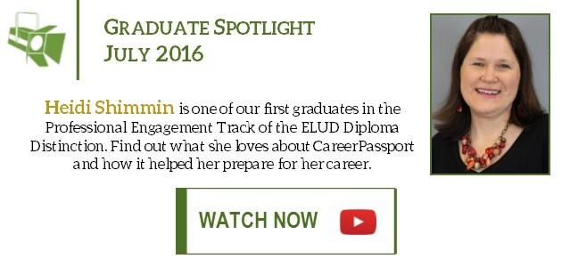 Heidi Shimmin is one of our first graduates in the Professional Engagement Track of the ELUD Diploma Distinction. Watch her testimonial video to find out what she loves about CareerPassport and how it helped her prepare for her career.
