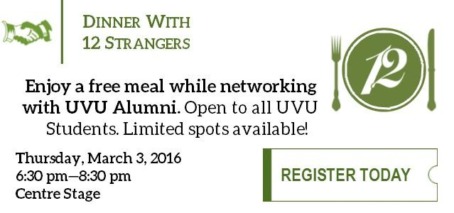 On March 3rd at 6:30 pm come enjoy a free meal while networking with successful UVU Alumni. Open to all UVU students, but spots are limited. Register today!
