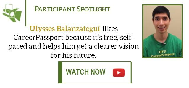 Ulysses loves that CareerPassport is free, self-paced and is helping him get a clearer vision for his future. Watch his Participant Spotlight video to find out what he's been doing.