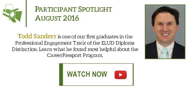Todd Sanders is one of our first graduates in the Professional Engagement Track of the ELUD Diploma Distinction. Learn what he found most helpful about the CareerPassport Program by watching his testimonial video.