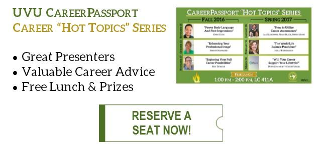 "The Career ""Hot Topics"" Series includes great presenters, valuable career advice, and free lunch & prizes. Click for this year's topics and guest presenters."