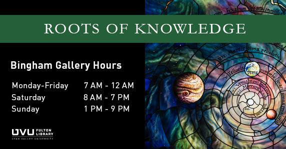 Roots of knowledge stained glass available for viewing at UVU Fulton Library. Monday - Friday 7am-12am. Saturday 8am-7pm. Sunday Closed