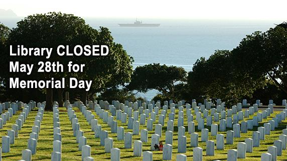 Military cemetery. the library will be closed May 28th for Memorial Day.