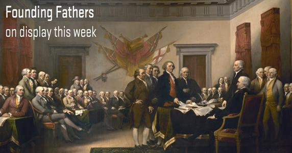 Signing of the declaration of independence. Founding Fathers is on display this week.