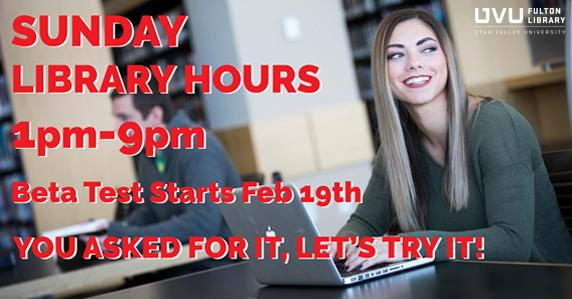 Female student sitting at laptop. Sunday library hours 1pm-9pm Beta test starts February 19th. You asked for it, let's try it!