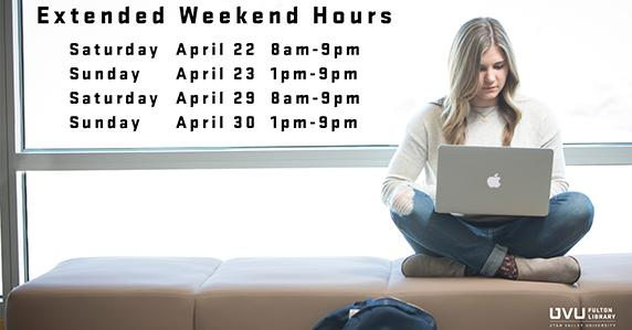 Library extended hours: April 22 8am-9pm. April 23 1pm-9pm. April 29 8am-9pm. April 30 1pm-9pm.