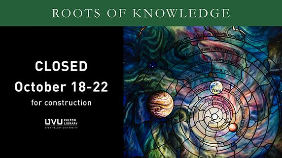 Roots of Knowledge closed October 18-22 for construction.