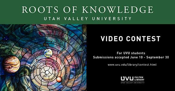 Roots of Knowledge stained glass. Ad for the Roots of knowledge video contest. For UVU students and employees. Submissions accepted June 10 - September 30.