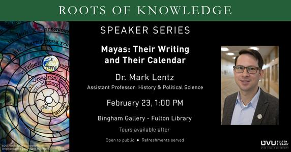 Stained Glass and a professor. Dr. Mark Lentz will be discussing the Mayas and their writing and calendar on February 23 at 1pm in the Bingham Gallery - Fulton Library. Open to Public, refreshments served. Tours of the roots of knowledge offered after.