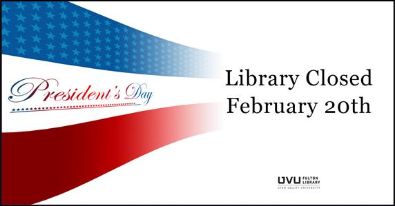 The library will be closed February 20th for Presidents day.