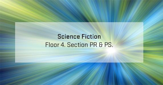 science fiction books can be found in section PR & PS of the 4th floor