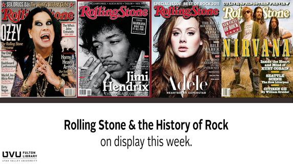 Rolling Stone Magazine. Rolling Stone & the History of Rock is on display this week.