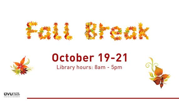 Leaves. Fall break is October 19-21. Library hours 8am-5pm.
