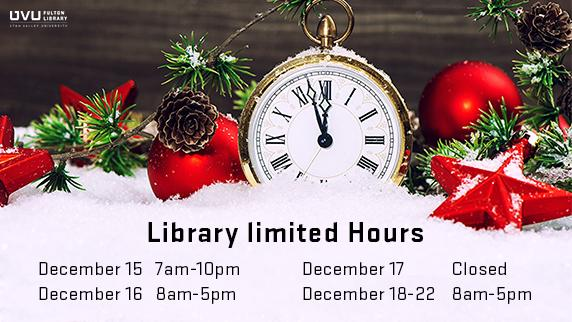 Clock & christmas decorations. The library will be limited hours over the break. December 15: 7am - 10pm, December 16 8am-5pm, December 17 CLOSED, December 18-22 8am-5pm.